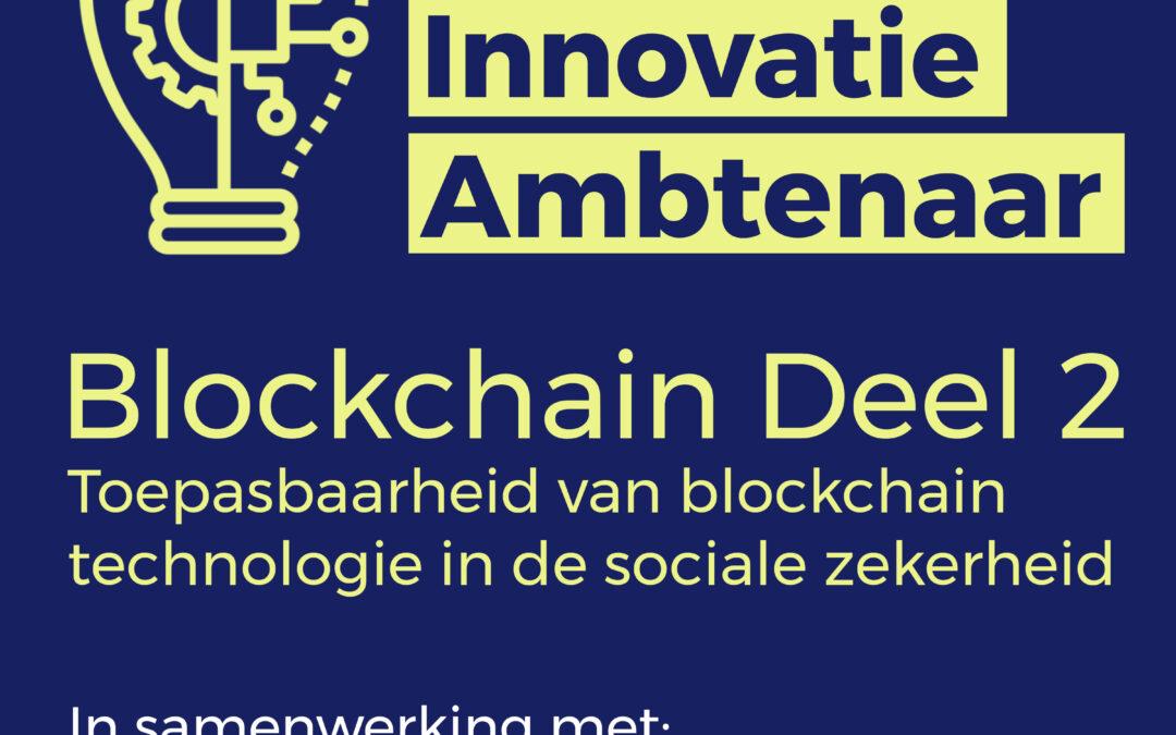 Toepasbaarheid van blockchain technologie in de sociale zekerheid – deel 2 (Performance en identiteit)