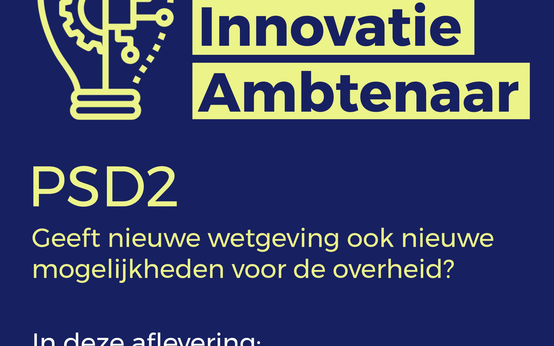 PSD2 – Geeft nieuwe wetgeving ook nieuwe mogelijkheden voor de overheid?