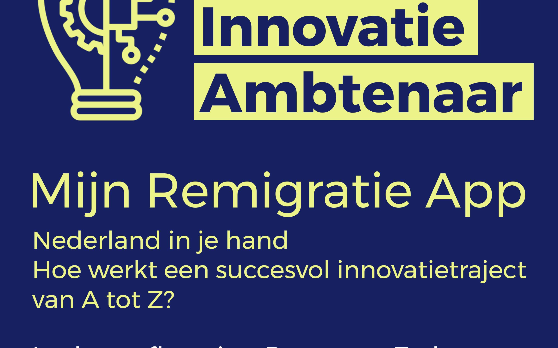 Mijn Remigratie app – Hoe werkt een succesvol innovatietraject van A tot Z?