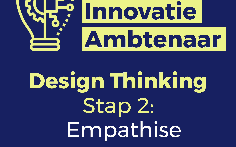 Design Thinking – Stap 2: Empathise