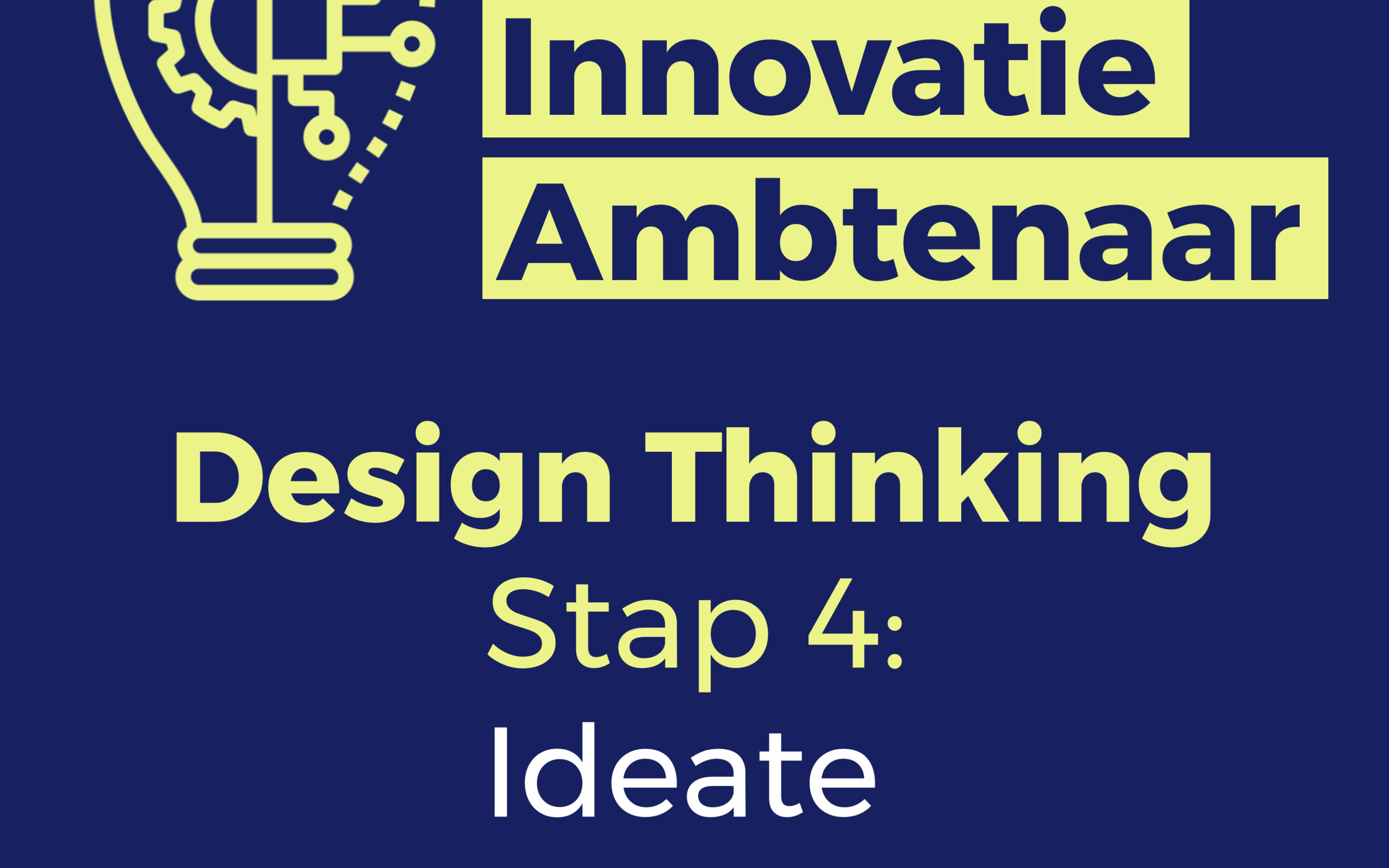 Design Thinking – Stap 4: Ideate