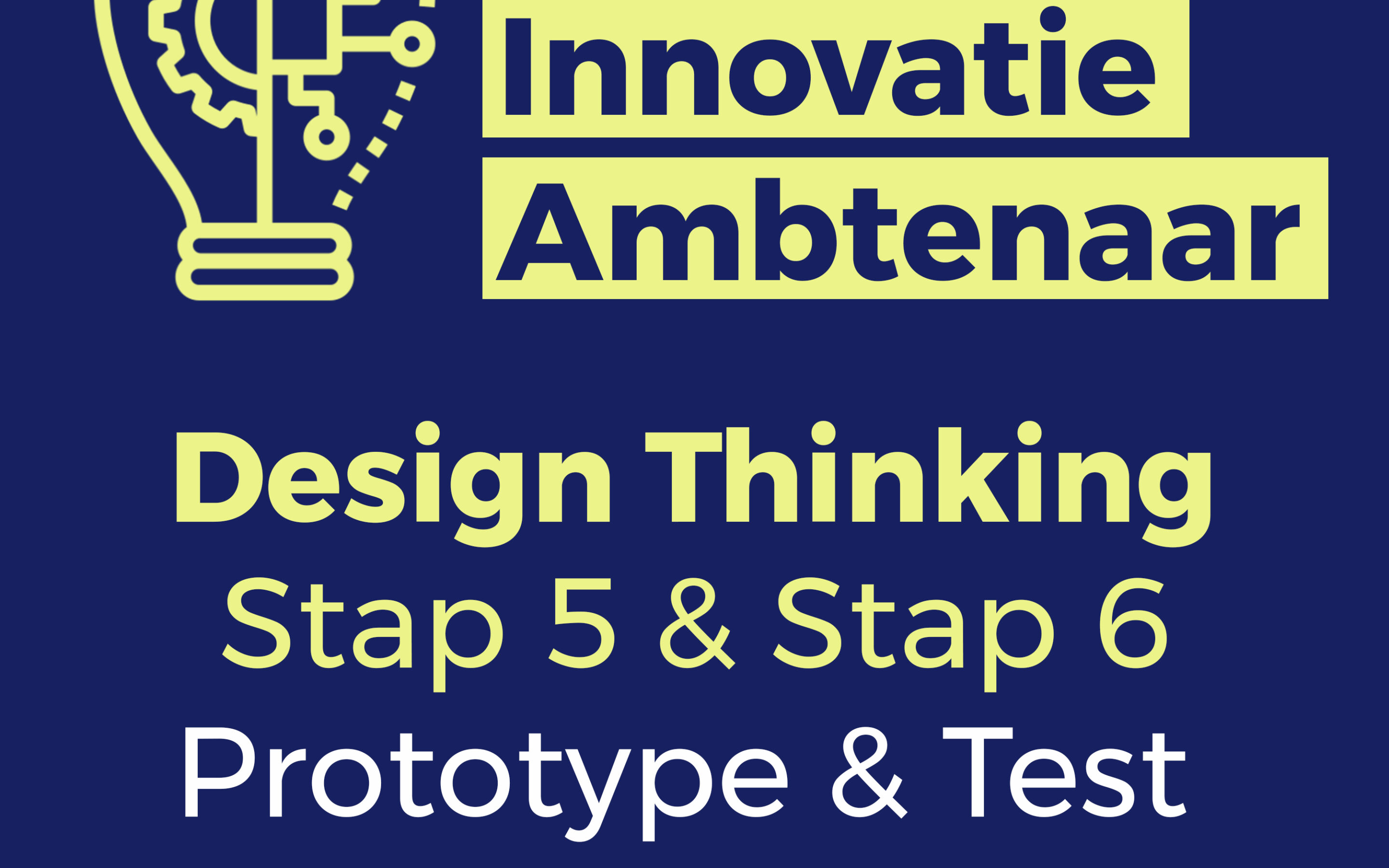 Design Thinking – Stap 5 en stap 6: Prototype en Test