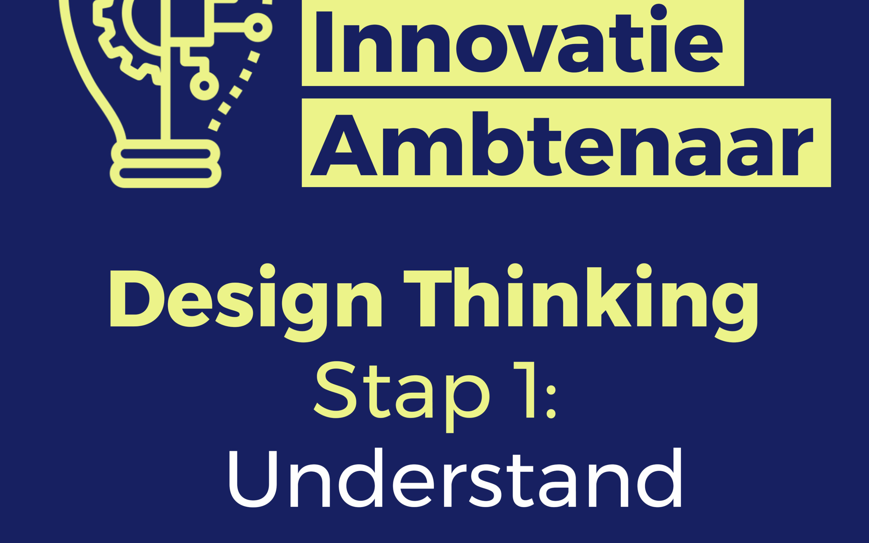 Design Thinking – Stap 1: Understand
