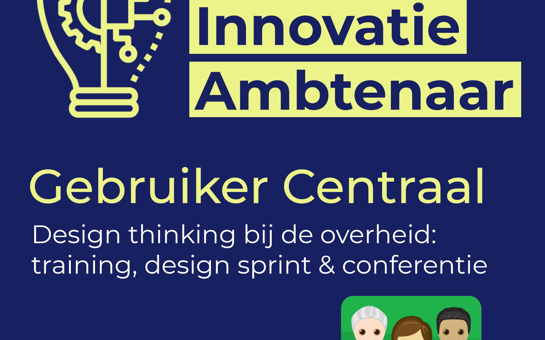 Gebruiker Centraal Design thinking bij de overheid: training, design sprint & conferentie